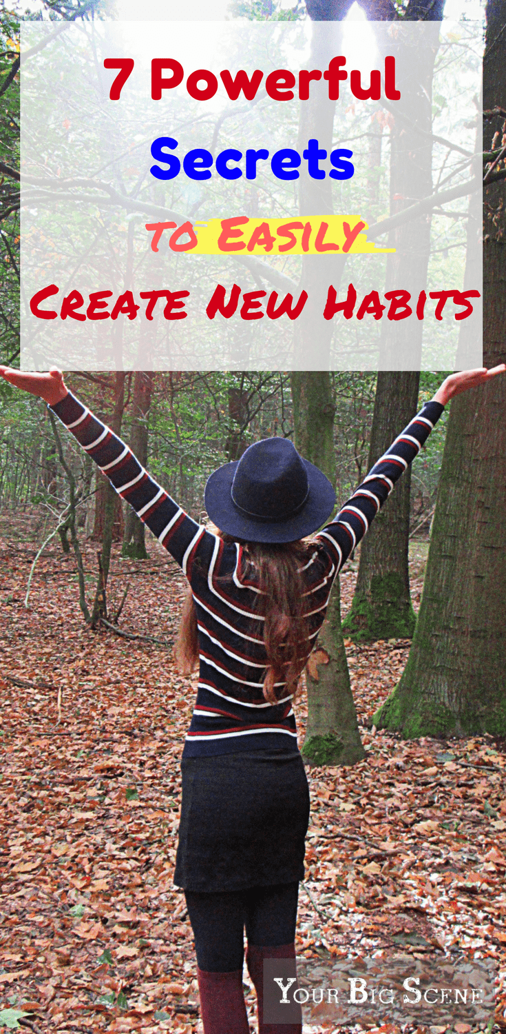 Use these 7 powerful secrets to easily create new habits.